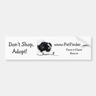 Don't Shop, Adopt!, www.PetFinder.com Bumper Sticker