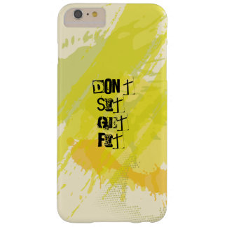 """Don't  Sit, Get Fit!"" Motivational Quote Barely There iPhone 6 Plus Case"