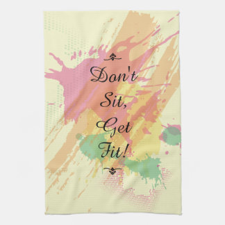 """Don't Sit, Get Fit!""  Motivational Quote Hand Towels"