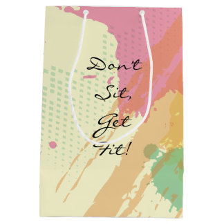 """""""Don't Sit, Get Fit!""""  Motivational Quote Medium Gift Bag"""