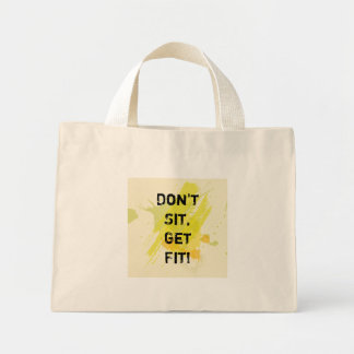 """Don't  Sit, Get Fit!"" Motivational Quote Mini Tote Bag"