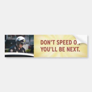 Don't Speed Bumper Sticker