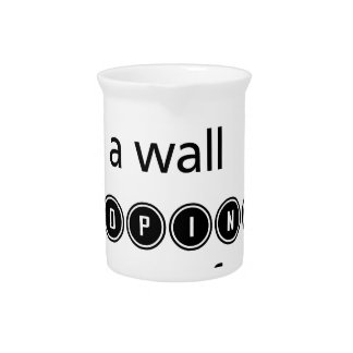 dont spend time beating on a wall hoping to transf drink pitcher