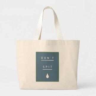 Don't Spit Canvas Bags