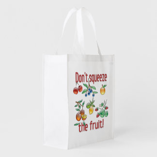 Don't Squeeze The Fruit! Reusable Grocery Bag