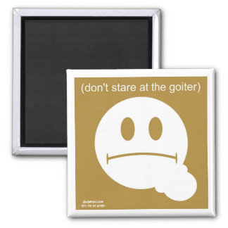 Dont Stare At The Goiter Square Magnet
