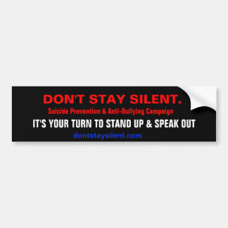 Don't Stay Silent. Campaign Bumper Sticker