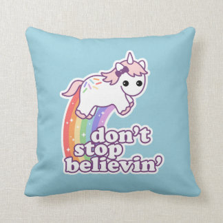 Don't Stop Believin' in Unicorns Cushion