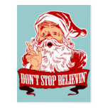 Dont Stop Believing in Santa Postcards