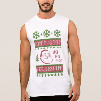 Don't Stop Believing Santa Ugly Christmas Sleeveless Shirt