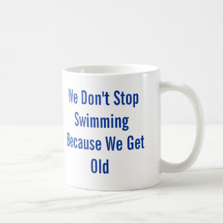 Don't Stop Swimming Coffee Mug