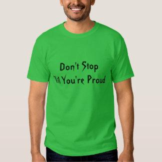 """""""Don't Stop Til You're Proud"""" t-shirt"""