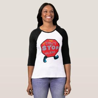 Don't stop walking camino  T-Shirt