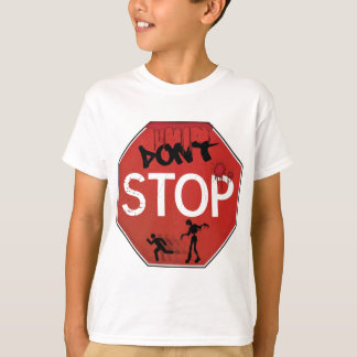Dont stop zombie sign T-Shirt