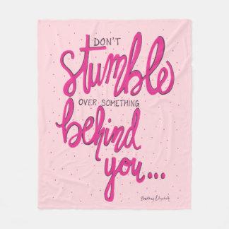 Don't Stumble Over Something Behind You Fleece Blanket
