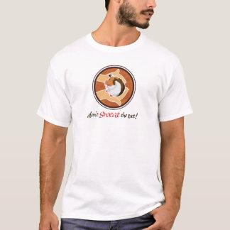 Don't Sweat the Vet! T-Shirt