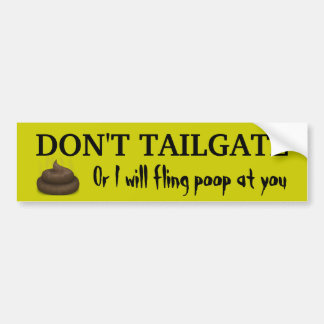 DON'T TAILGATE BUMPER STICKER