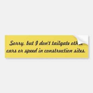 Don't Tailgate, it's rude & unsafe. Bumper Sticker