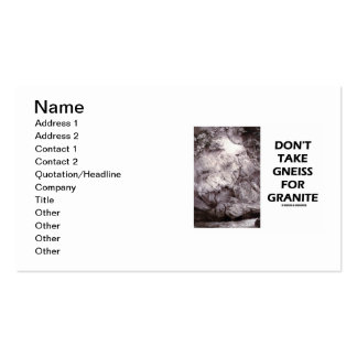 Don't Take Gneiss For Granite (Geology Humor) Business Card