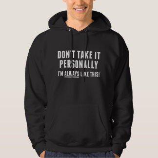 Don't Take It Personally Hoodie
