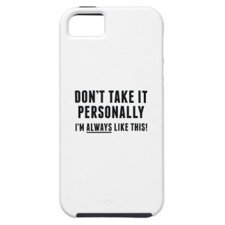 Don't Take It Personally iPhone 5 Case