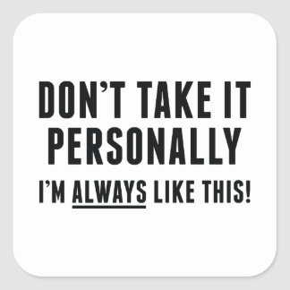 Don't Take It Personally Square Sticker