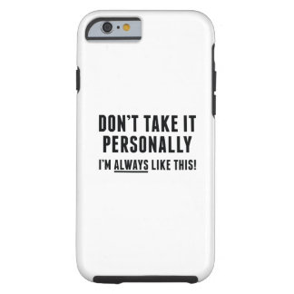 Don't Take It Personally Tough iPhone 6 Case