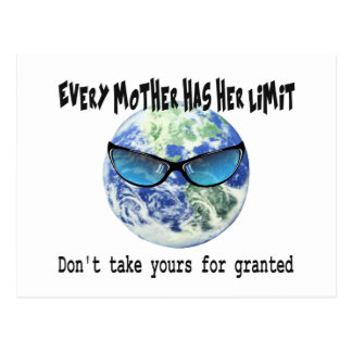 Don't Take Mother Earth For Granted Postcard