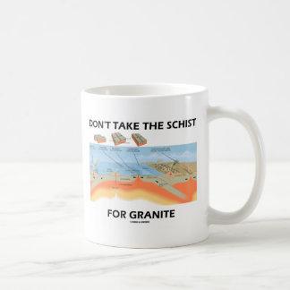 Don't Take The Schist For Granite (Geology Humor) Basic White Mug