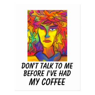 Don't Talk To Me Before I've Had My Coffee Postcard