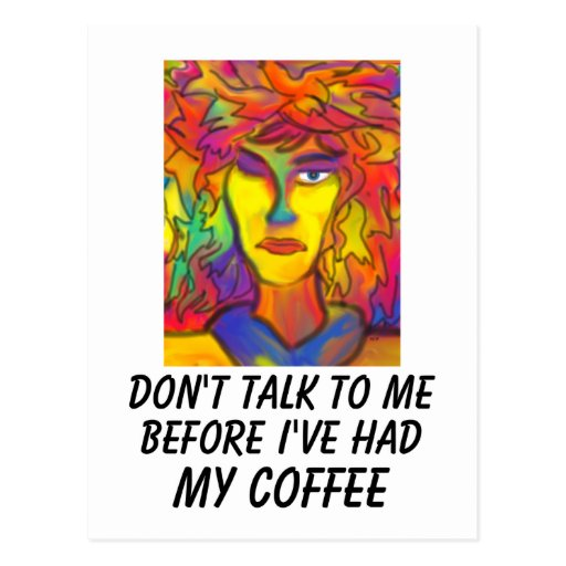 Don't Talk To Me Before I've Had My Coffee Post Card