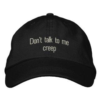 'Don't talk to me, creep' baseball cap