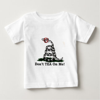 Don't TEA On Me! Baby T-Shirt