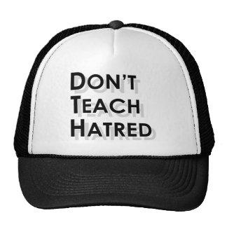 Don't Teach Hatred Hat
