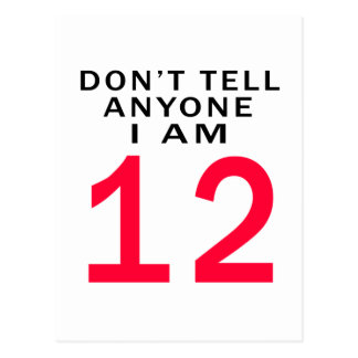 Don't Tell Anyone I Am 12 Postcard