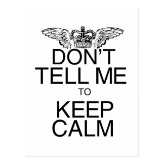 Don't Tell Me to Keep Calm Postcard