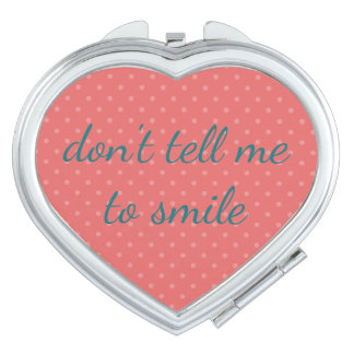 Don't Tell Me to Smile Cute Girl Power Feminist Compact Mirror