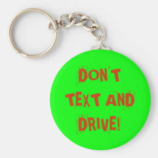 DON'T TEXT AND DRIVE! BASIC ROUND BUTTON KEY RING