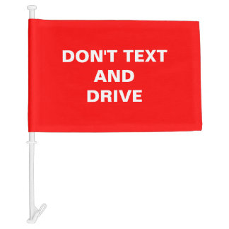 Don't Text and Drive Quote Bold Red Teen Message Car Flag