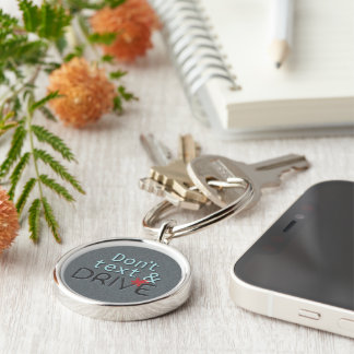 Dont Text and Drive Silver-Colored Round Key Ring
