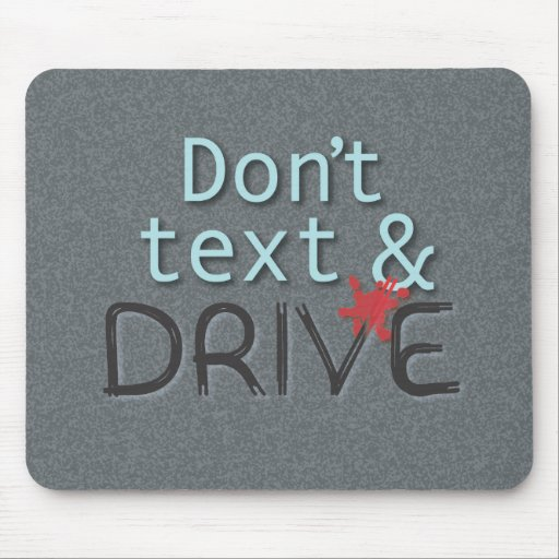Don't text & Drive Mouse Pad