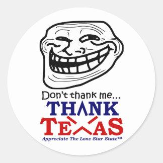 Don't thank me THANK TEXAS™ Sticker