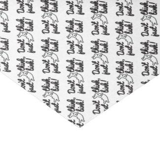Dont think, just bink! tissue paper