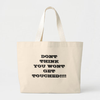DONT THINK YOU WONT GETTOUCHED!!!! CANVAS BAG