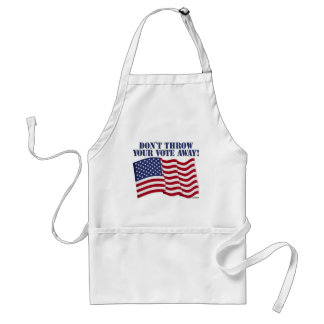 DON'T THROW YOUR VOTE AWAY! ADULT APRON