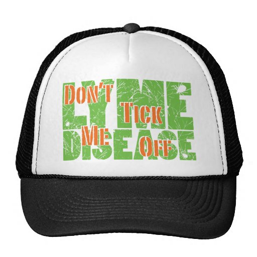 Don't Tick Me Off - Lyme Disase Trucker Hats