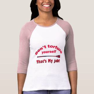 Don't Torture Yourself T-Shirt