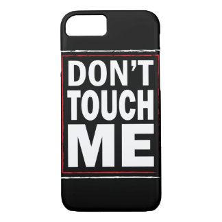 Dont touch me black iPhone 7 cover
