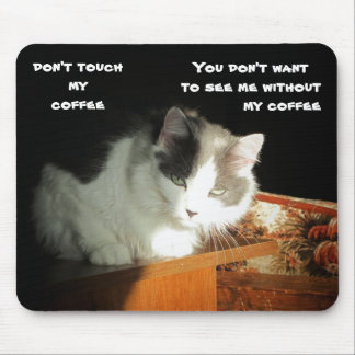 Don't touch my coffee Cat Meme Mouse Pad