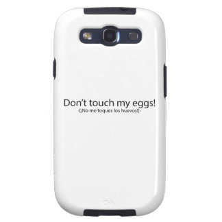 Don't touch my eggs galaxy s3 cases